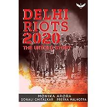 Delhi Riots 2020 - The Untold Story
