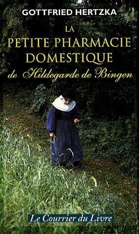La petite pharmacie domestique de Hildegarde de Bingen par Gottfried Hertzka