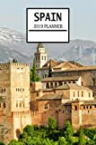 Spain 2019 Planner: Spanish Theme Weekly Planner and Journal - Schedule Organizer - 6'x9' 100 Pages Journal (Spain 2019 Planner Series - Volume 17)