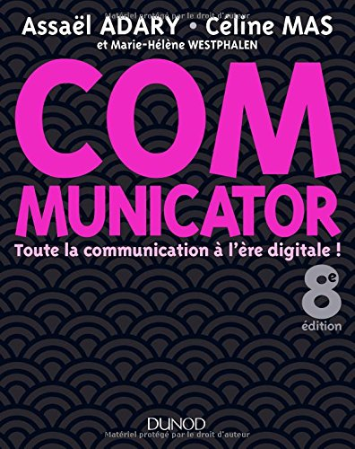 Communicator - 8e éd. - Toute la communication à l'ère digitale ! par Assaël Adary