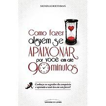 Como Fazer Alguém Se Apaixonar Por Você Em Até 90 Minutos (Em Portuguese do Brasil)