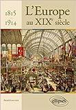L'Europe au XIXe Siècle 1815-1914 de Patrick Louvier ( 12 novembre 2013 )