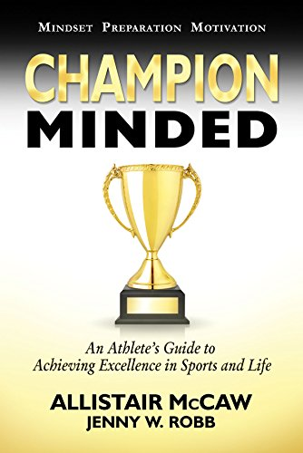Champion Minded: Achieving Excellence in Sports and Life (English Edition) por Allistair McCaw