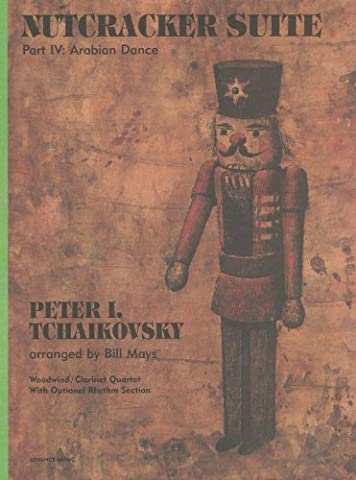 ADVANCE MUSIC TCHAIKOVSKY P.I. - NUTCRACKER SUITE - WOODWIND/CLARINET QUARTET; OPTIONAL RHYTHM SECTION Classical sheets Wind ensemble