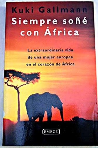 Siempre soñe con Africa (Narrativa (salamandra))