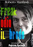 Freak: Odio il Brodo