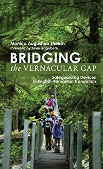 Bridging the Vernacular Gap: Safeguarding Devices in English-Romanian Translation (English Edition) par [Zhekov, Monica Augustina]