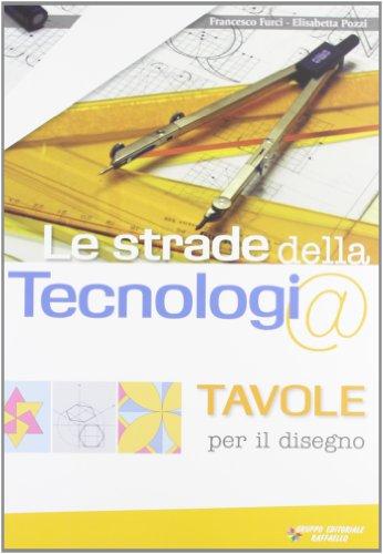 Le strade della tecnologia. Con tavole da disegno. Con espansione online. Per la Scuola media. Con CD-ROM: 1