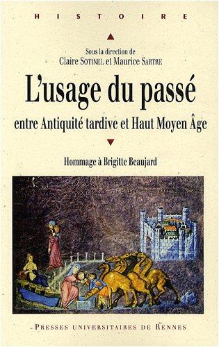 L'usage du pass entre Antiquit tardive et haut Moyen Age : Hommage  Brigitte Beaujard