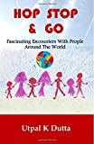 Hop Stop & Go: Fascinating Encounters with People Around the World