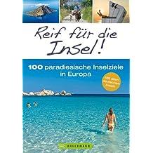 Inselfieber! Von Amrum bis Zypern, von den Kanaren bis Island: Dieser ultimative Urlaubsreiseführer stellt die 100 unterschiedlichsten Inselparadiese in Deutschland und ganz Europa vor