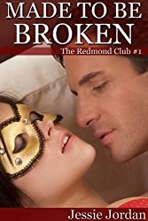 Made to be Broken (BBW BDSM and Romance) (The Redmond Club Book 1)