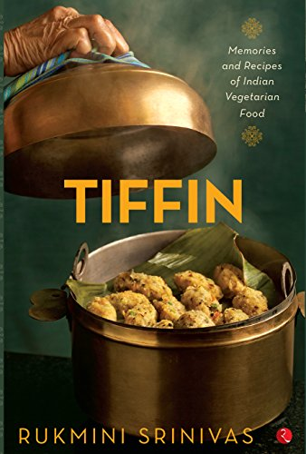 Tiffin memories and recipes of indian vegetarian food ebook tiffin memories and recipes of indian vegetarian food by srinivas rukmini forumfinder Choice Image