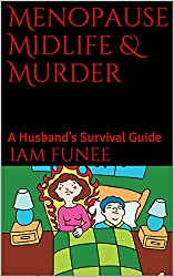Menopause Midlife & Murder: A Husband's Survival Guide (English Edition)