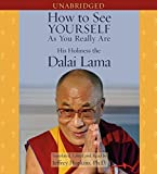 [How to See Yourself as You Really are] (By: Dalai Lama XIV) [published: April, 2007]