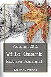 Wild Ozark Nature Journal: Autumn 2015 (Nature Sketches) (English Edition)