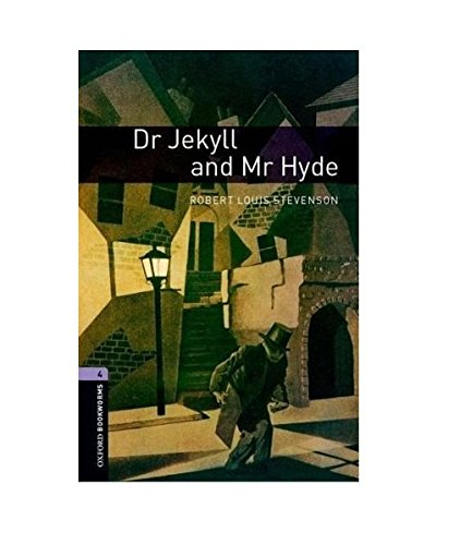 Oxford Bookworms Library: 9. Schuljahr, Stufe 2 - Dr Jekyll and Mr Hyde: Reader (Oxford Bookworms Library. Fantasy & Horror. Stage 4)