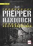 Das Prepper-Handbuch: Krisen überleben - Walter Dold