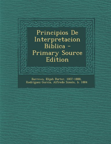 Principios de Interpretacion Biblica - Primary Source Edition
