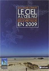 Le ciel à l'oeil nu : Mois par mois les plus beaux spectacles en 2009