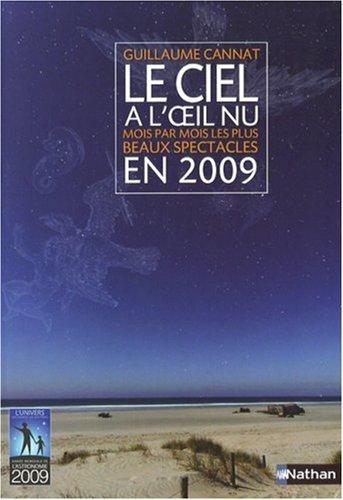 Le ciel à l'oeil nu : Mois par mois les plus beaux spectacles en 2009 par Guillaume Cannat