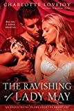 The Ravishing of Lady May: An Erotic Novel in the Court of Henry VIII by Charlotte Lovejoy (May 03,2011)