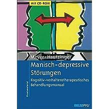 Manisch-depressive Störungen: Kognitiv-verhaltenstherapeutisches Behandlungsmanual. Mit CD-ROM (Materialien für die klinische Praxis)