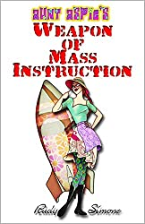 Aunt Aspie's Weapon of Mass Instruction (English Edition)