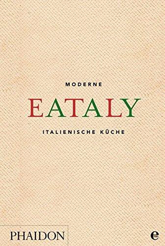 Eataly: Moderne italienische Küche Moderne Italienische Küche