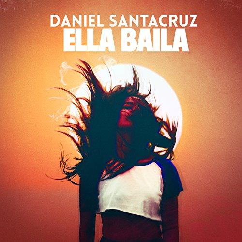 Ella Baila - Daniel Santacruz
