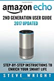 Amazon Echo: Amazon Echo 2nd Generation User Guide 2017 Updated: Step-By-Step Instruc...