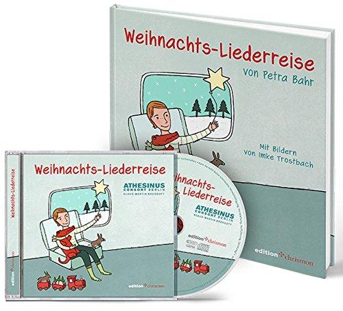 Weihnachts-Liederreise. Bilderbuch und Weihnachtslieder-CD im Set (edition chrismon)
