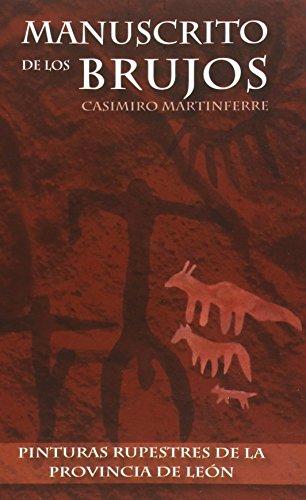Manuscrito de los Brujos: Pinturas rupestres de la provincia de León por Casimiro Martinferre