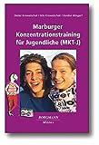 Marburger Konzentrationstraining für Jugendliche (MKT-J) - Dieter Krowatschek, Gita Krowatschek, Gordon Wingert