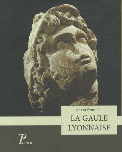 La gaule lyonnaise par Alain Ferdière