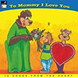 To Mommy I Love You