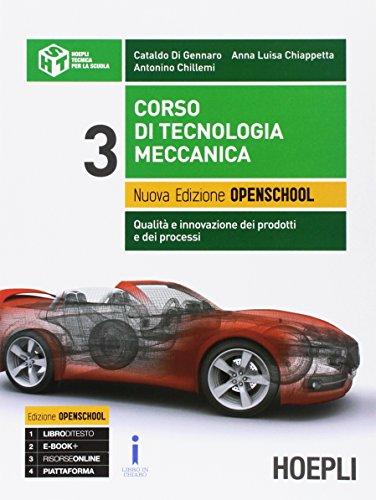 Corso di tecnologia meccanica. Ediz. openschool. Per gli Ist. tecnici industriali. Con e-book. Con espansione online: 3