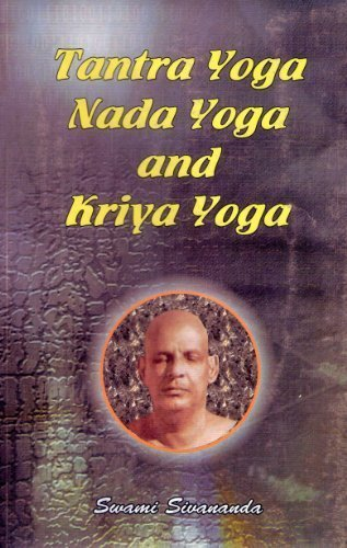 Tantra Yoga Nada Yoga and Kriya Yoga