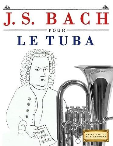 J. S. Bach pour le Tuba: 10 pièces faciles pour le Tuba débutant livre