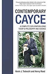 Contemporary Cayce: A Complete Exploration Using Today's Science and Philosophy by Kevin J. Todeschi (2014-11-27)