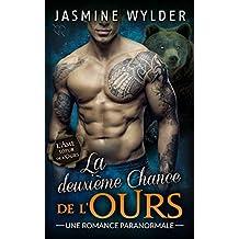 La deuxième Chance de l'Ours: Une Romance Paranormale (L'Âme soeur de l'Ours t. 2)