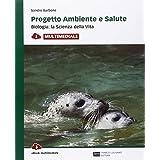 Progetto ambiente e salute. Biologia: la scienza della vita. Con e-book. Con espansione online. Per le Scuole superiori