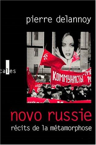 Novo-Russie: Récits de la métamorphose