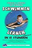 Schwimmen lernen in 12 Stunden: unlaminierte Arbeitskarten zum Schwimmenlernen (Schwimmen lernen - unlaminiert)
