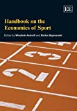 Handbook on the Economics of Sport (Elgar Original Reference) by Wladimir Andreff (2009-03-30)
