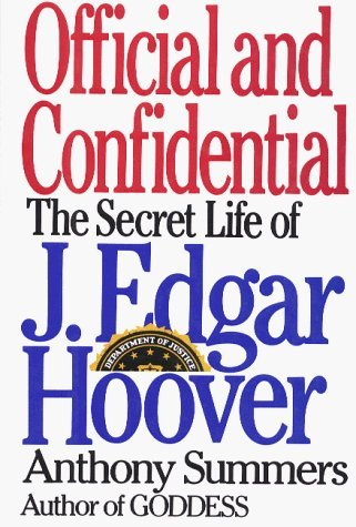Official and Confidential: The Secret Life of J. Edgar Hoover by Anthony Summers (1993-03-26)