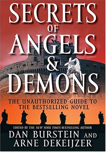 Secrets of Angels & Demons: The Unauthorized Guide To The Bestselling Novel