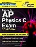 Cracking the AP Physics C Exam, 2016 Edition (College Test Preparation) (Princeton Review: Cracking the AP Physics C Exam)