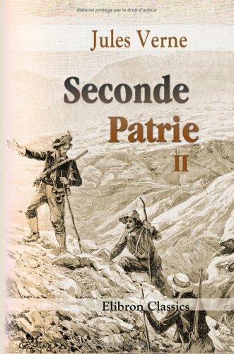 Seconde Patrie: Tome 2 par Jules Verne