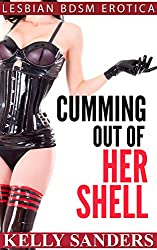 Cumming Out of Her Shell - Lesbian BDSM Erotica